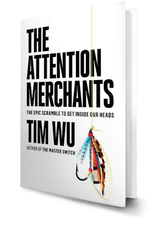 Tim Wu - The attention merchants